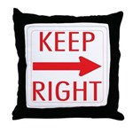 Keep Right Throw Pillow