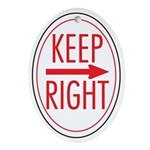 Keep Right Oval Ornament