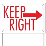 Keep Right Yard Sign
