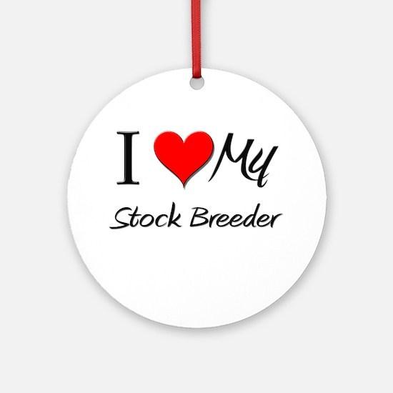 I Heart My Stock Breeder Ornament (Round)