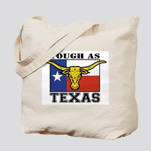 Tough as Texas Tote Bag