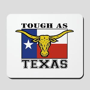 Tough as Texas Mousepad