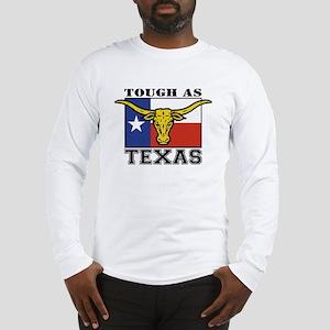 Tough as Texas Long Sleeve T-Shirt