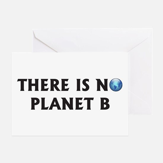 There Is No Planet B Greeting Card