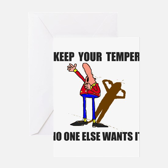 KEEP YOUR TEMPER Greeting Cards