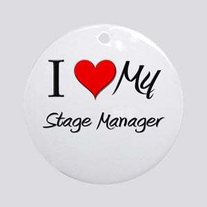 I Heart My Stage Manager Ornament (Round)