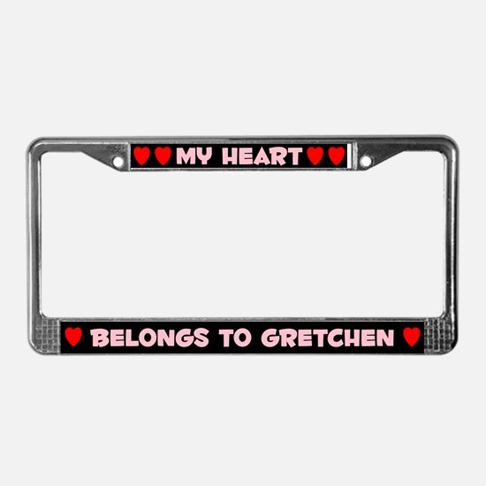 My Heart: Gretchen (#002) License Plate Frame