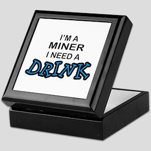Miner Need a Drink Keepsake Box