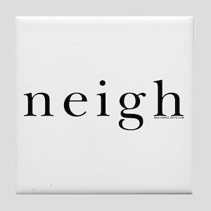 Neigh. Horse language. Tile Coaster