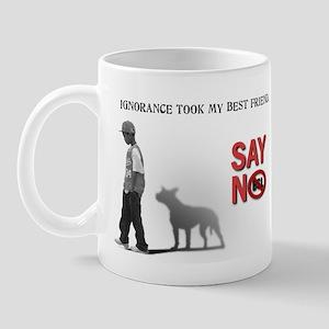 Ignorance took my best friend Mug