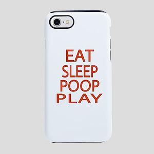 EAT SLEEP POOP PLAY iPhone 8/7 Tough Case
