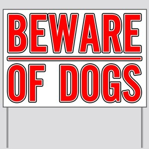 Beware of Dogs(White) Yard Sign