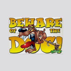 Beware Of The Dog! Rectangle Magnet