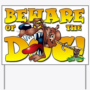 Beware Of The Dog! Yard Sign