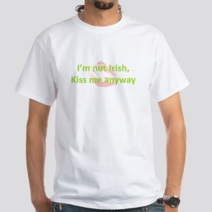 I'm not Irish White T-Shirt