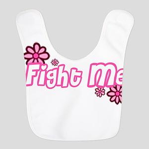 Fight Me Polyester Baby Bib