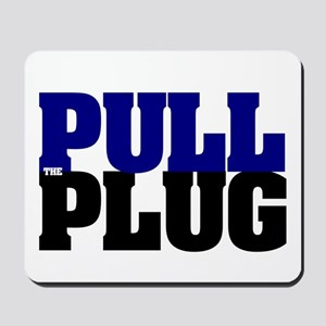 PULL THE PLUG Mousepad