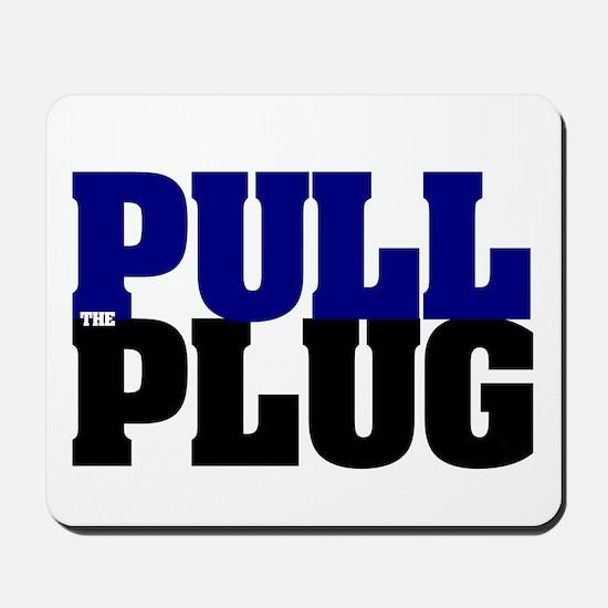 PULL THE PLUG Mousepad
