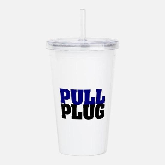PULL THE PLUG Acrylic Double-wall Tumbler