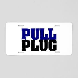 PULL THE PLUG Aluminum License Plate