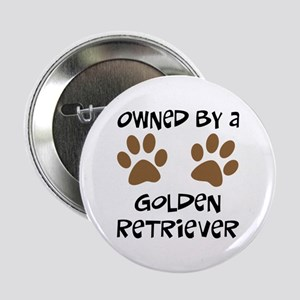 "Owned By A Golden... 2.25"" Button"