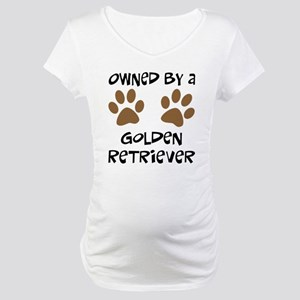 Owned By A Golden... Maternity T-Shirt
