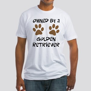 Owned By A Golden... Fitted T-Shirt