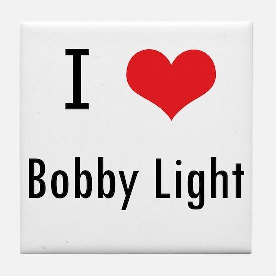 I love Bobby Light Tile Coaster