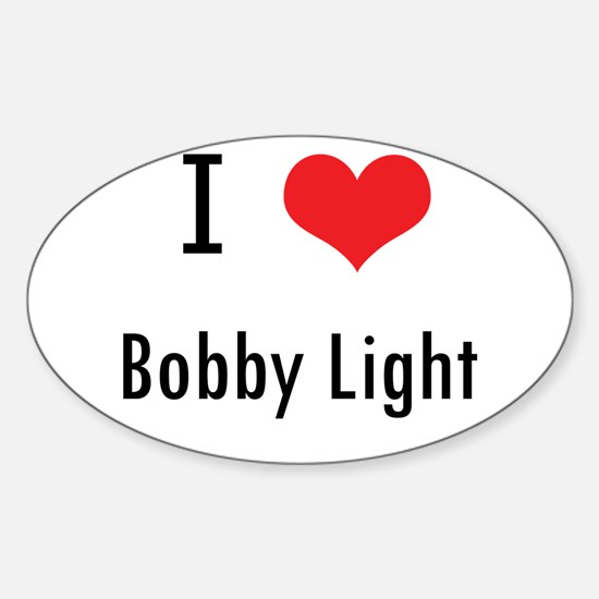 I love Bobby Light Oval Decal