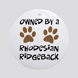 Owned By A Rhodesian... Ornament (Round)