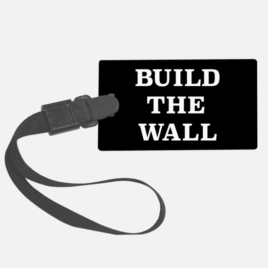 Build The Wall Luggage Tag