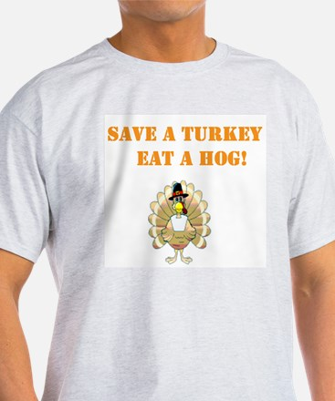 save a turkey eat a hog T-Shirt