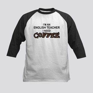 English Teacher Need Coffee Kids Baseball Jersey