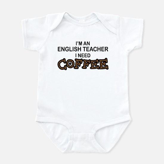 English Teacher Need Coffee Infant Bodysuit