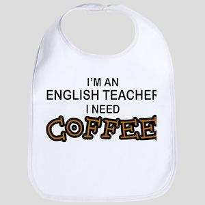 English Teacher Need Coffee Bib