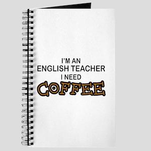 English Teacher Need Coffee Journal
