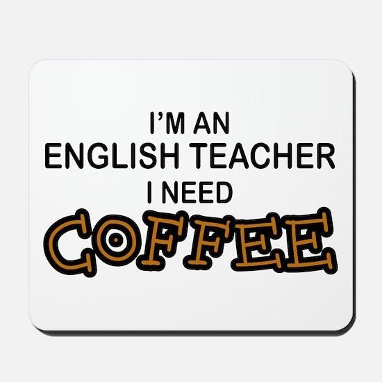 English Teacher Need Coffee Mousepad
