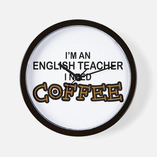 English Teacher Need Coffee Wall Clock