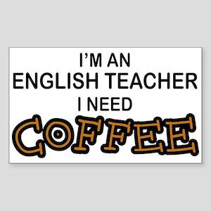 English Teacher Need Coffee Rectangle Sticker