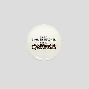 English Teacher Need Coffee Mini Button