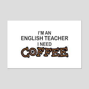 English Teacher Need Coffee Mini Poster Print