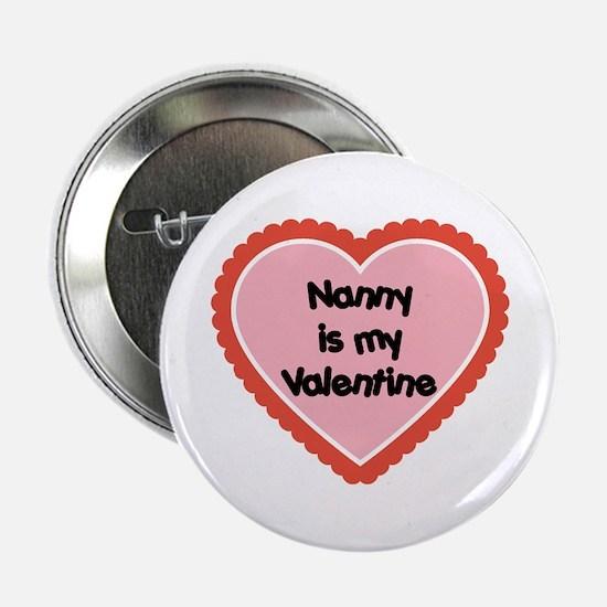 "Nanny is My Valentine 2.25"" Button"