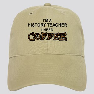 History Teacher Need Coffee Cap