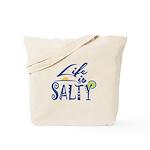 Life is Salty Tote Bag