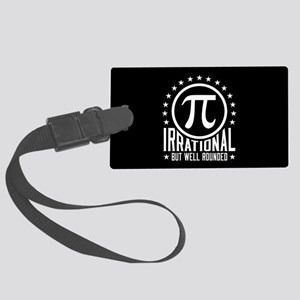 Irrational But Well Rounded Large Luggage Tag