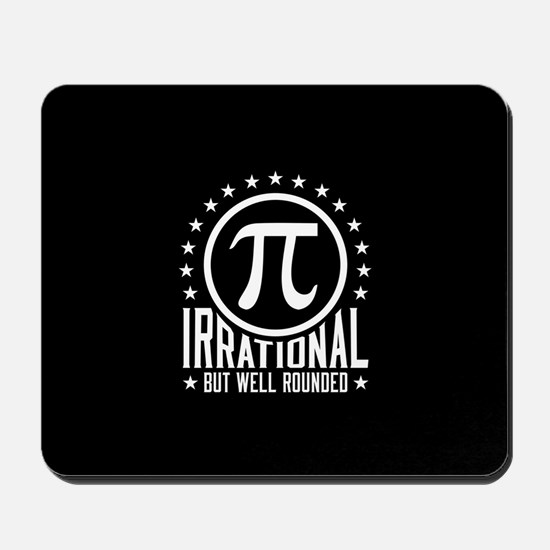Irrational But Well Rounded Mousepad