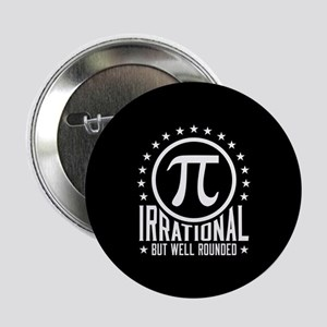 "Irrational But Well Rounded 2.25"" Button"