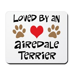 Loved By An Airedale Mousepad
