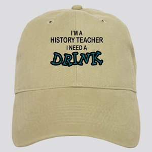 History Teacher Need a Drink Cap