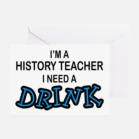 History Teacher Need a Drink Greeting Cards (Pk of